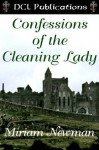 Confessions of The Cleaning Lady - Miriam Newman