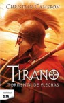 Tirano: Tormenta de Flechas - Christian Cameron