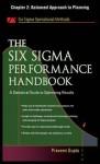The Six SIGMA Performance Handbook, Chapter 2 - Balanced Approach to Planning - Praveen Gupta