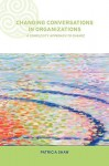 Changing Conversations In Organizations: A Complexity Approach To Change - Patricia Shaw