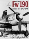 Focke-Wulf FW190 Volume Two 1943-1944 - J. Richard Smith, Eddie J Creek