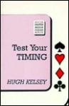 Test Your Timing - Hugh Walter Kelsey