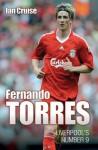 Fernando Torres: Liverpool's Number 9 - Ian Cruise