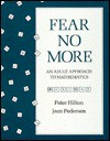 Fear No More: An Adult Approach to Mathematics - Peter Hilton