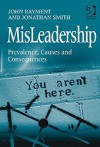 MisLeadership: Prevalence, Causes and Consequences - John Rayment, Jonathan Smith