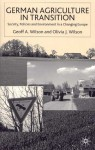 German Agriculture in Transition?: Society, Policies and Environment in a Changing Europe - Geoff Wilson, Olivia Wilson