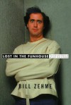 Lost in the Funhouse - Bill Zehme
