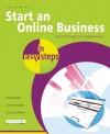 Start an Online Business in Easy Steps: Practical Help for Entrepreneurs - Jon Smith