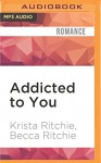 Addicted to You - Krista Ritchie, Becca Ritchie, Erin Mallon