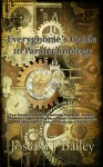 Everygnome's Guide to Paratechnology - Your Essential Resource to Surviving Explosions, Avoiding Mustache Tangles, Moving Beyond Basic Clockwork Devices, and Advancing As a Master of Metamagical Pursuits (EA'AE, #2) - Joseph J. Bailey