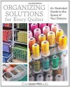 Organizing Solutions for Every Quilter: An Illustrated Guide to the Space of Your Dreams - Carolyn Woods, Liz Aneloski
