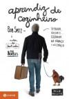 Aprendiz de cozinheiro (Portuguese Edition) - Bob Spitz
