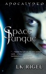 Space Junque (Apocalypto) (Volume 1) - L.K. Rigel
