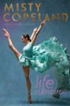 Life in Motion: An Unlikely Ballerina Young Readers Edition - Misty Copeland