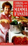 Cooking and Canning with Mamma D'Amato - Antionette D'amato