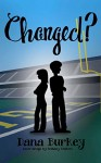 Changed? (Hearts to Follow Book 2) - Dana Burkey, Bethany Walters