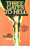 Three Gates to Hell - Jim B. Tucker, Don Tanner