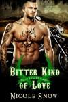 Bitter Kind of Love - Nicole Snow