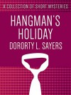 Hangman's Holiday (Lord Peter Wimsey Mystery) - Dorothy L. Sayers