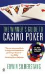 The Winner's Guide to Casino Poker - Edwin Silberstang