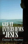 Great Interviews of Jesus - Clarence E. Macartney