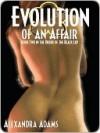 Evolution of an Affair - Alexandra Adams