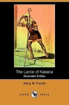 The Lance of Kanana (Illustrated Edition) (Dodo Press) - Harry W. French, Garrett