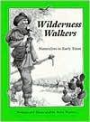 Wilderness Walkers: Naturalists In Early Texas - Betsy Warren