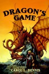 Dragon's Game - Carol L. Dennis