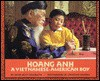 Hoang Anh: A Vietnamese-American Boy - Diane Hoyt-Goldsmith