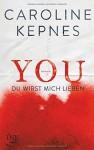 YOU - Du wirst mich lieben - Katrin Reichardt, Caroline Kepnes