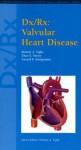 DX/RX: Valvular Heart Disease - Dennis A. Tighe, Gerard P. Aurigemma, Theo E. Meyer