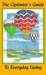 The Optimist's Guide to Everyday Living - Sophia Bedford-Pierce, Paul Brent, Arlene Greco, Jesse Bedford-Pierce