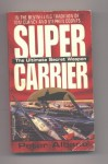 Super Carrier: The Ultimate Secret Weapon - Peter Albano