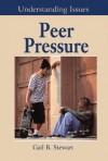 Peer Pressure (Understanding Issues) - Gail B. Stewart