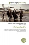 Cathay Pacific - Frederic P. Miller, Agnes F. Vandome, John McBrewster