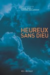 Heureux sans Dieu - Daniel Baril, Normand Baillargeon, Normand Baillargeon