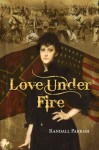 Love Under Fire - Randall Parrish, Mark Diederichsen