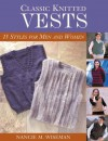 Classic Knitted Vests: 16 Styles for Men and Women - Nancie M. Wiseman