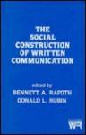 The Social Construction Of Written Communication - Bennett A. Rafoth, Donald L. Rubin