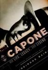 Al Capone: His Life, Legacy, and Legend - Deirdre Bair