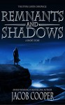 Remnants and Shadows: A Short Story in The Dying Lands Chronicle - Jacob Cooper, Michael Kramer