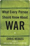 What Every Person Should Know About War - Chris Hedges