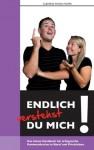 Endlich verstehst du mich...: Das kleine Handbuch für erfolgreiche Kommunikation in Beruf und Privatleben (German Edition) - Clemens Maria Mohr