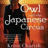 Owl and the Japanese Circus - Audible Studios, Kristi Charish, Christy Carlson Romano