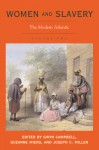Women and Slavery, V. 2: The Modern Atlantic - Gwyn Campbell, Gwyn Campbell, Suzanne Miers
