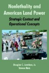 Nonlethality and American Land Power: Strategic Context and Operational Concepts - Douglas C. Lovelace Jr., Steven Metz