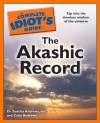 The Complete Idiot's Guide to the Akashic Record - Dr. Synthia Andrews ND, Colin Andrews