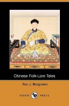 Chinese Folk-Lore Tales (Dodo Press) - J. Macgowan