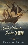 The Swiss Family RobinZOM (Book 2) The Classic Family Adventure... Now With Zombies! - Perrin Briar